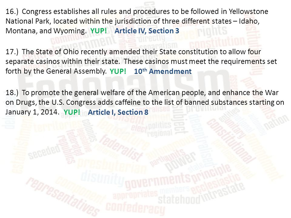 16.) Congress establishes all rules and procedures to be followed in Yellowstone National Park, located within the jurisdiction of three different sta
