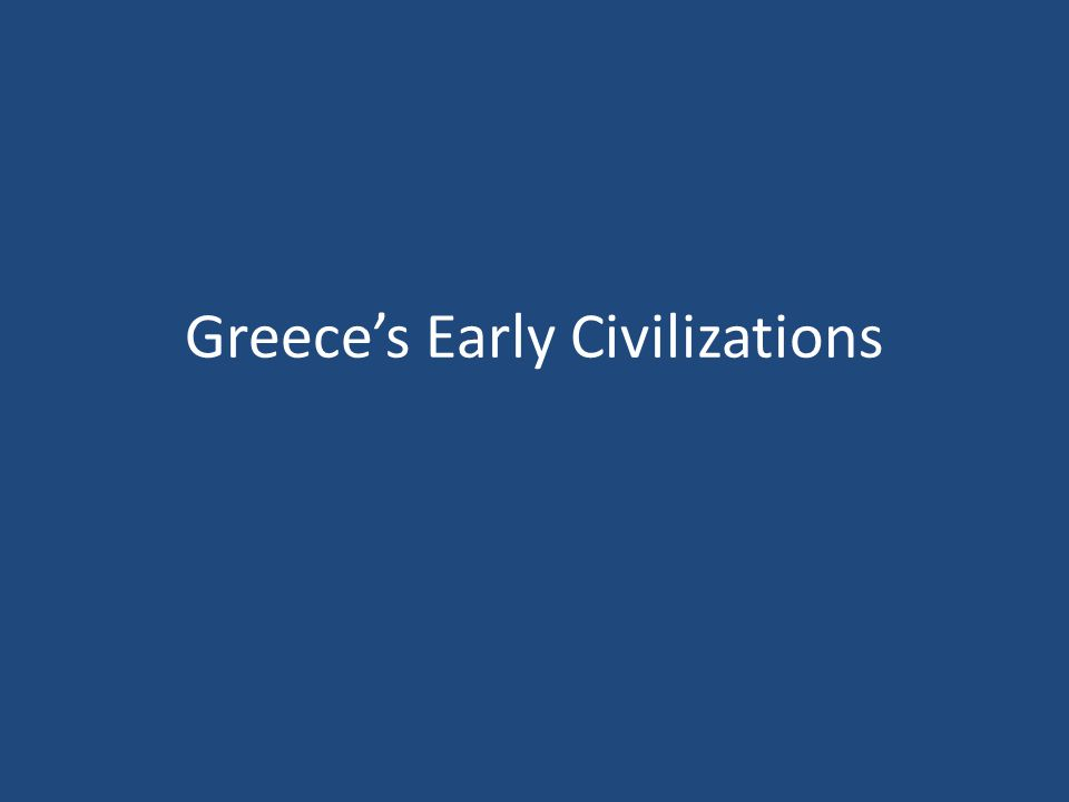 Greece's Early Civilizations