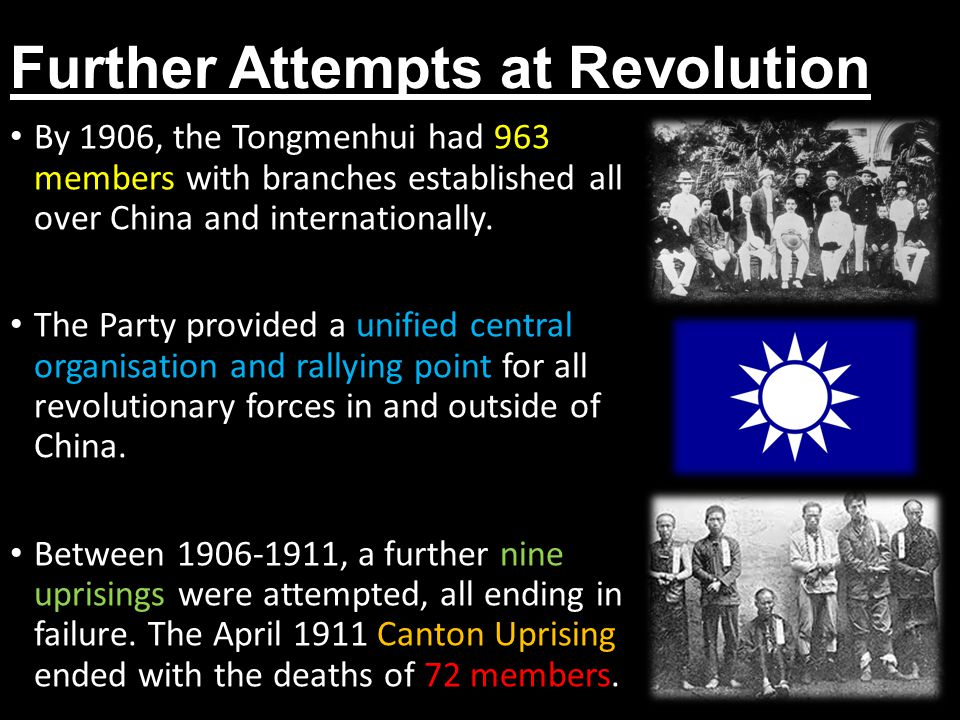 Further Attempts at Revolution By 1906, the Tongmenhui had 963 members with branches established all over China and internationally. The Party provide