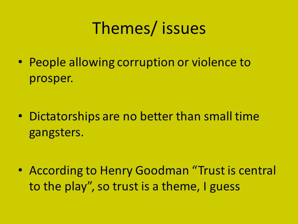 Themes/ issues People allowing corruption or violence to prosper.