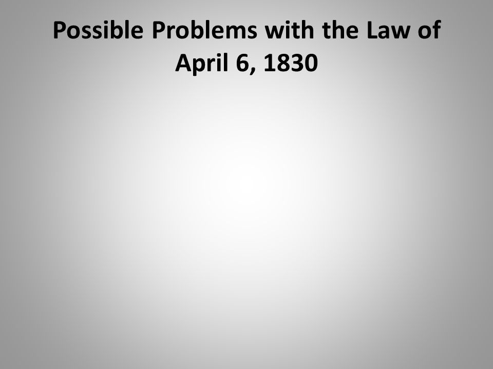 Possible Problems with the Law of April 6, 1830