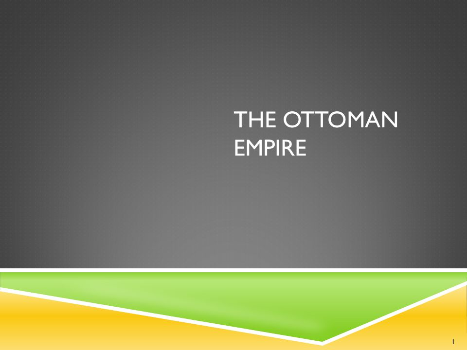 ESSENTIAL QUESTION  Why were the Ottoman Sultans able to rule as all-powerful rulers? 2