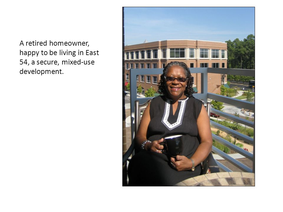 A retired homeowner, happy to be living in East 54, a secure, mixed-use development.