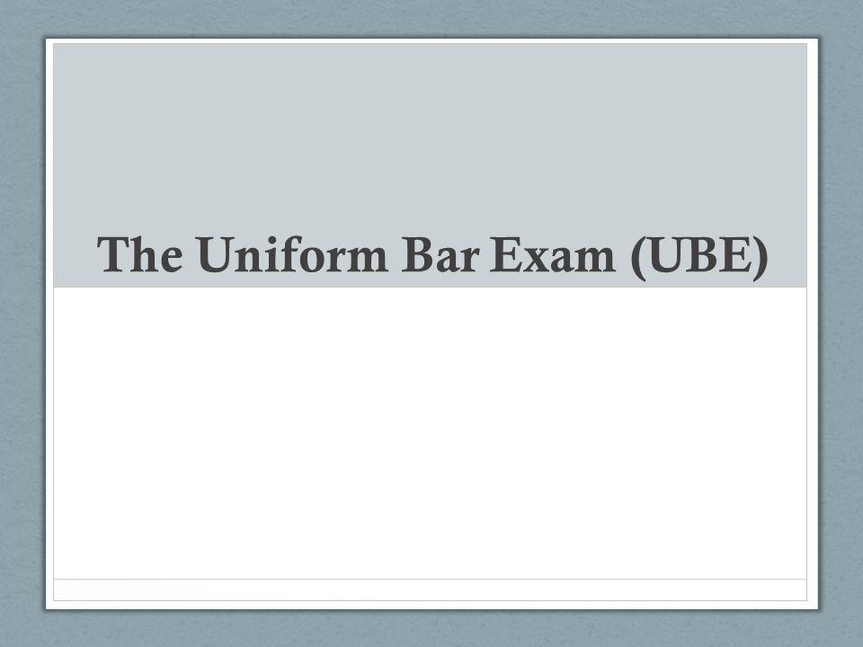 The Uniform Bar Exam (UBE)