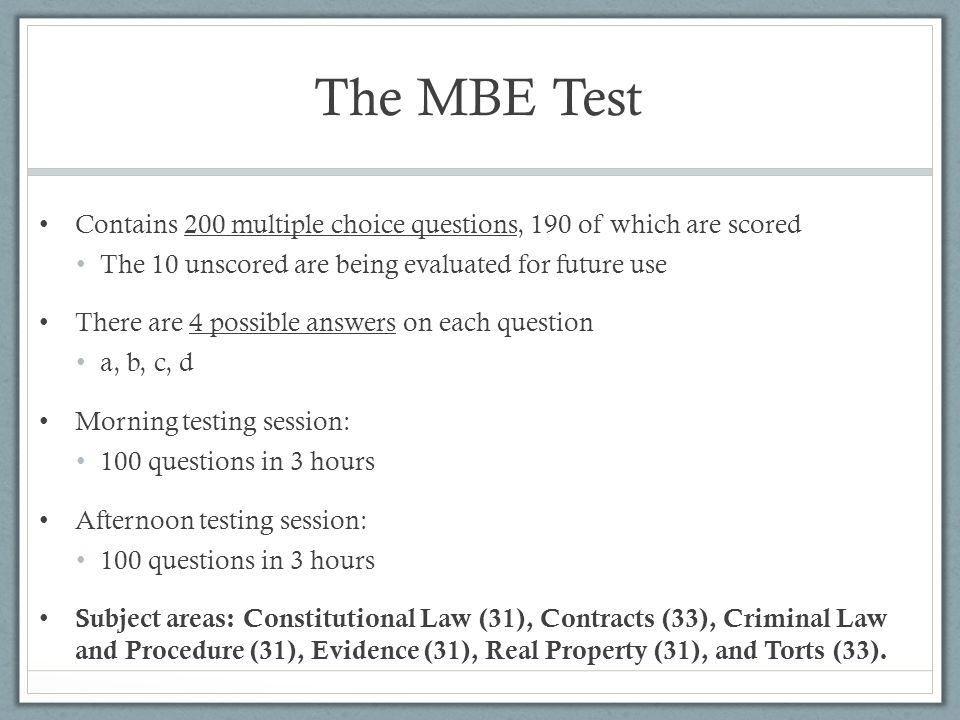 MBE Scoring The MBE is scaled.
