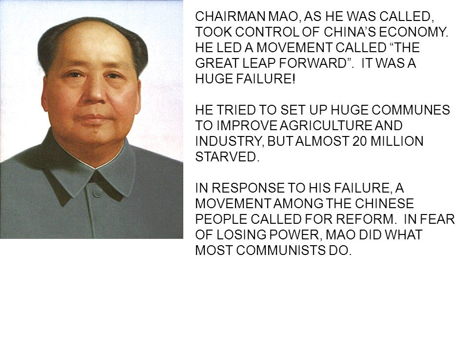 CHAIRMAN MAO, AS HE WAS CALLED, TOOK CONTROL OF CHINA'S ECONOMY.