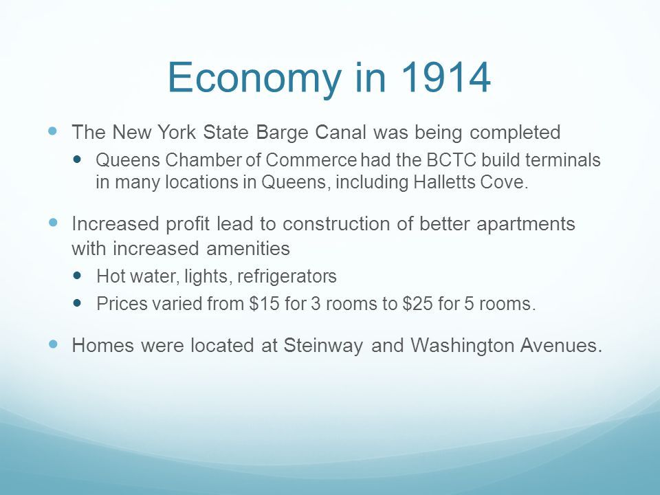 Economy in 1914 The New York State Barge Canal was being completed Queens Chamber of Commerce had the BCTC build terminals in many locations in Queens, including Halletts Cove.