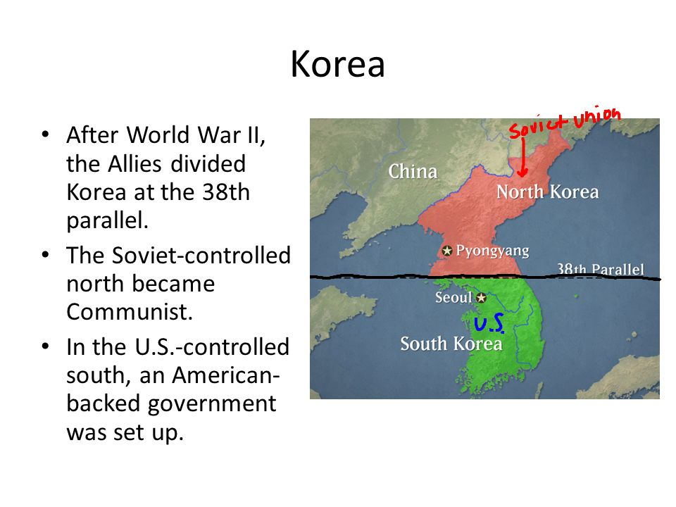 Korea After World War II, the Allies divided Korea at the 38th parallel. The Soviet-controlled north became Communist. In the U.S.-controlled south, a
