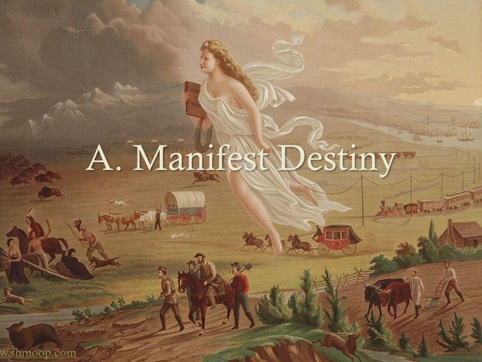 A. Manifest Destiny  www.shmoop.com