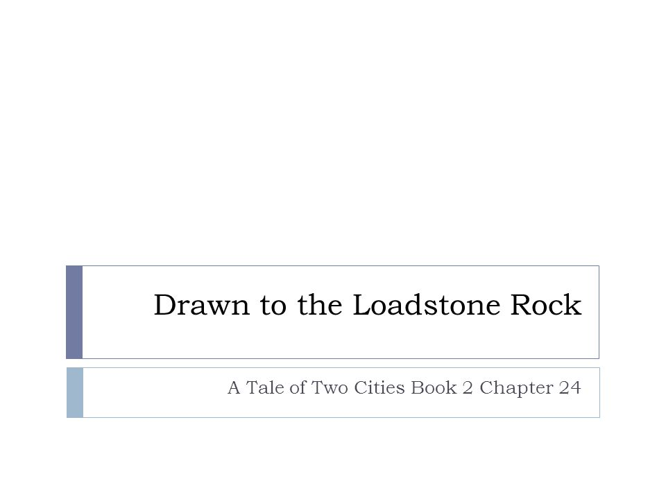 Drawn to the Loadstone Rock A Tale of Two Cities Book 2 Chapter 24