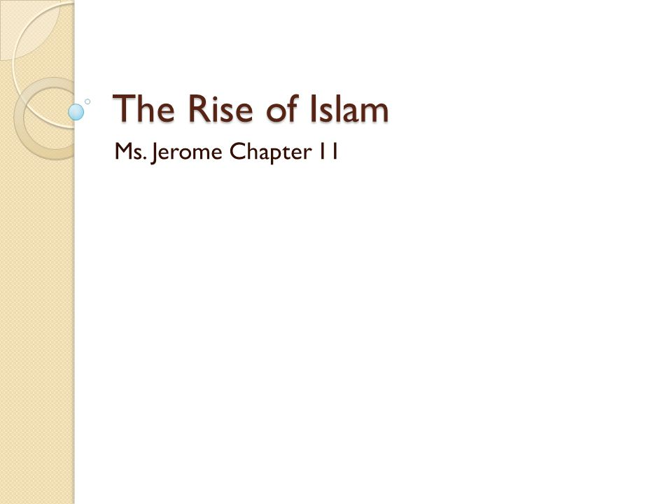 The Rise of Islam Ms. Jerome Chapter 11
