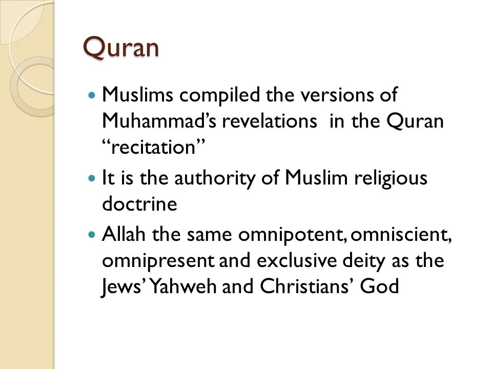 """Quran Muslims compiled the versions of Muhammad's revelations in the Quran """"recitation"""" It is the authority of Muslim religious doctrine Allah the sam"""