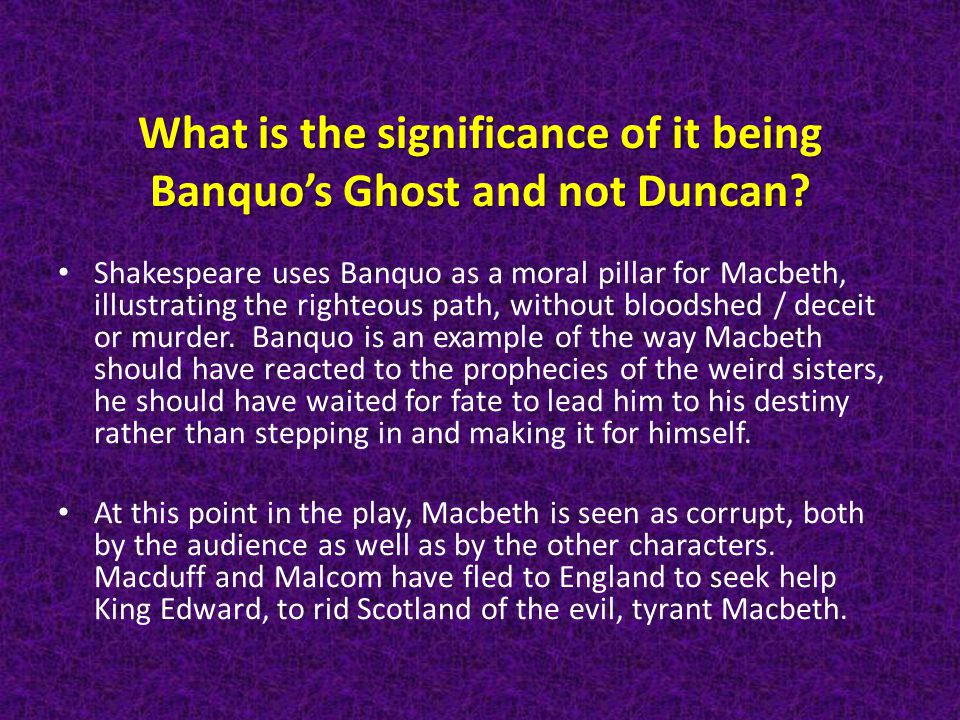 What is the significance of it being Banquo's Ghost and not Duncan.
