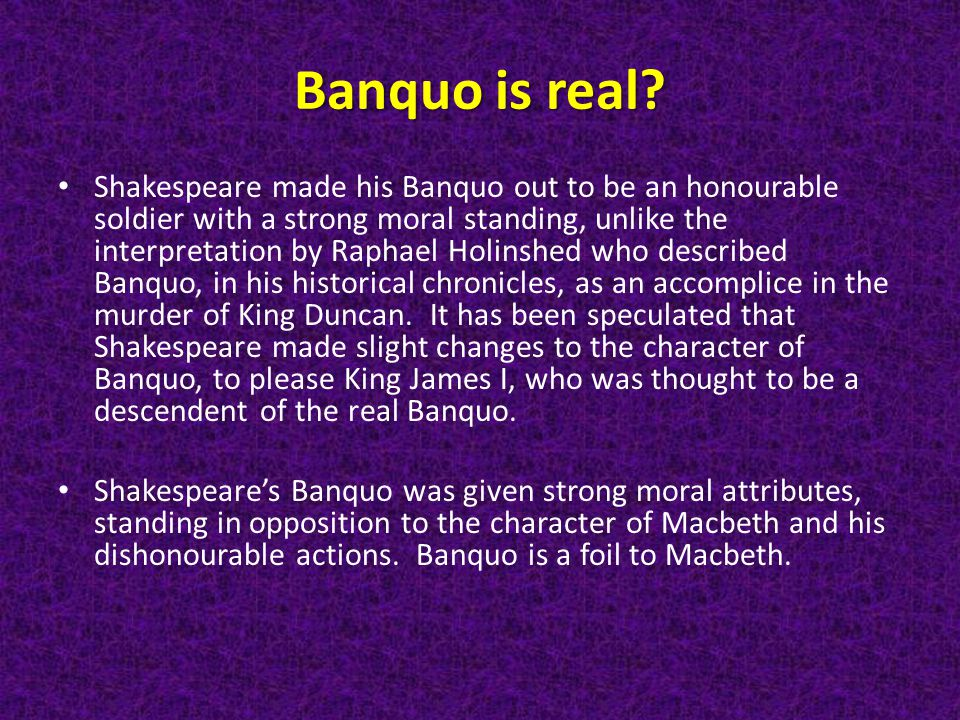 Banquo is real.