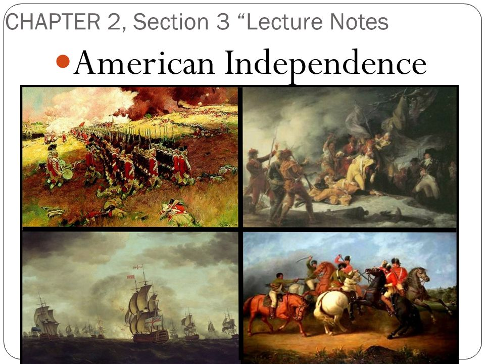 """CHAPTER 2, Section 3 """"Lecture Notes American Independence"""