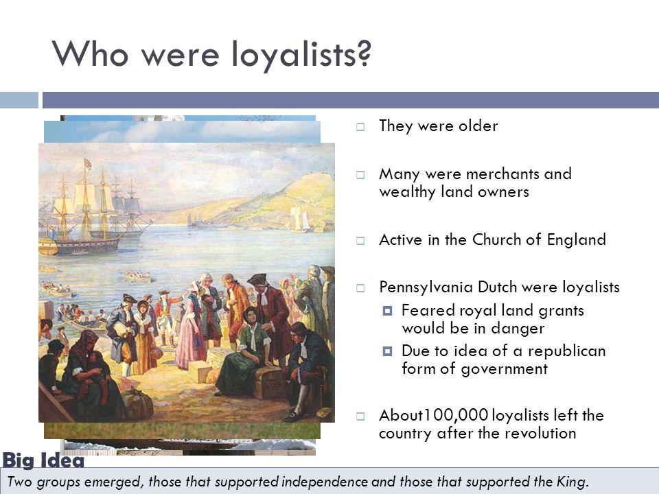 Who were loyalists.