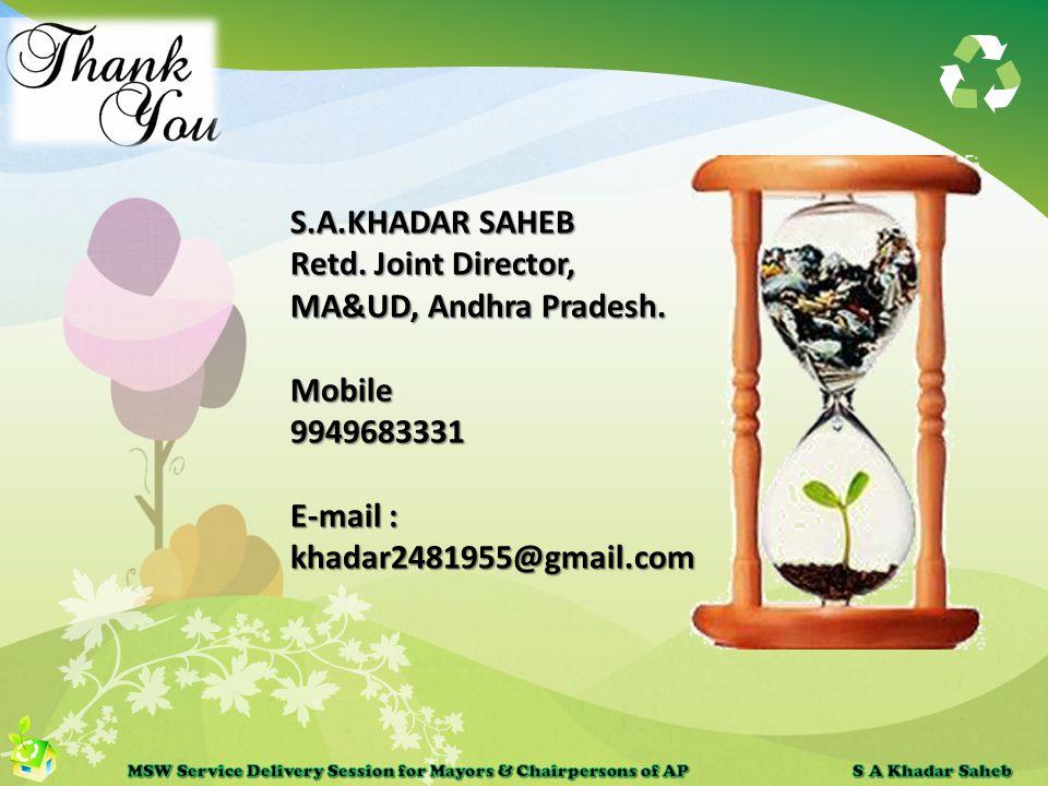 S.A.KHADAR SAHEB Retd. Joint Director, MA&UD, Andhra Pradesh.