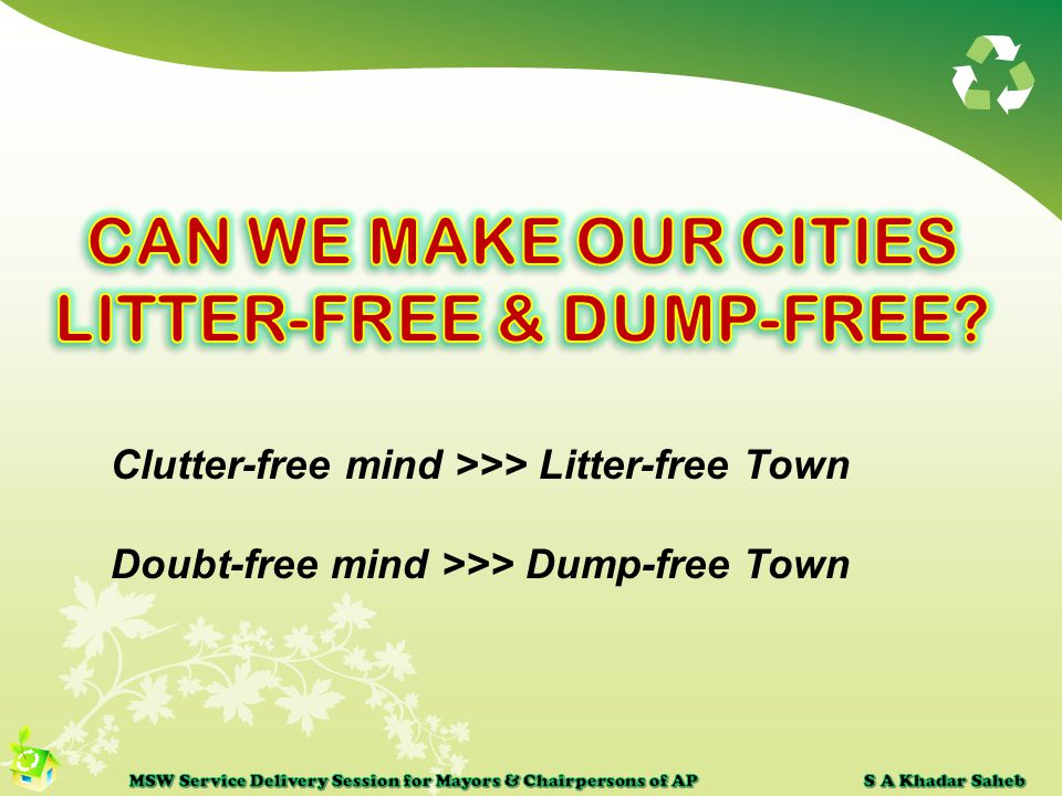 Clutter-free mind >>> Litter-free Town Doubt-free mind >>> Dump-free Town