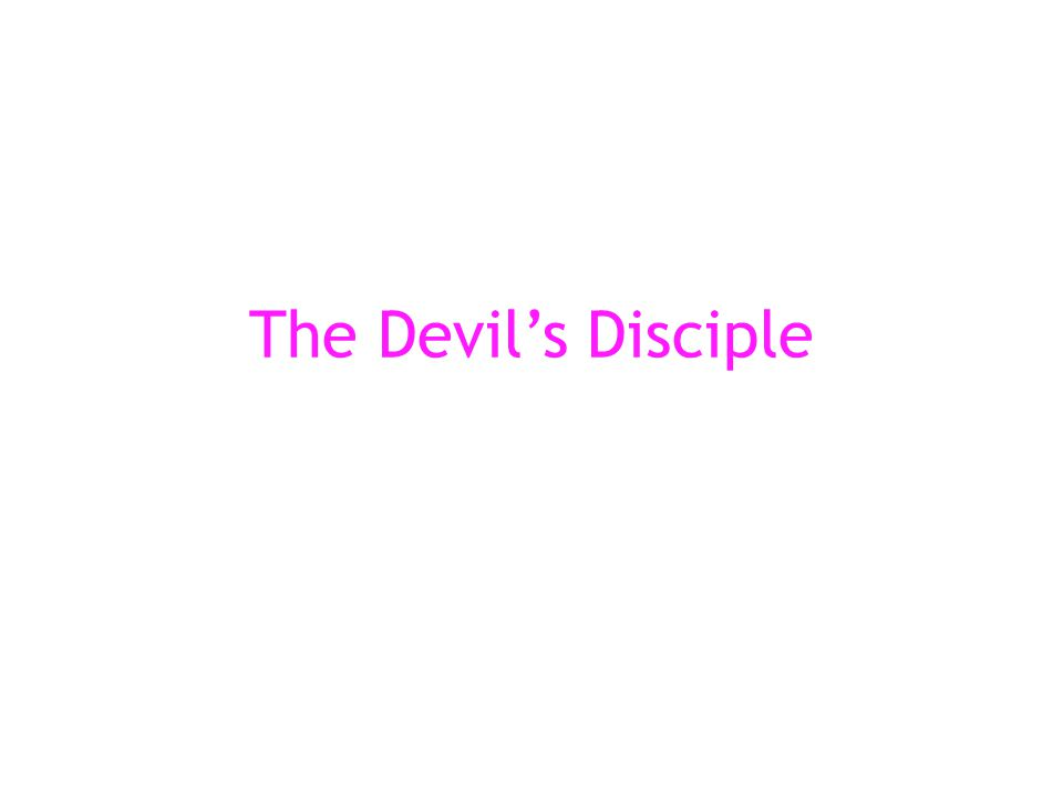 About The Devil s Disciple is the only play by George Bernard Shaw set in America, and takes place during the time of the Revolutionary War.