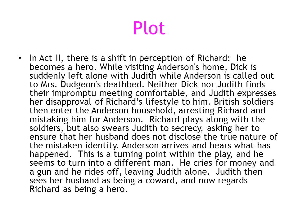 Richard as a hero.Anderson, it could be argued, is the true hero of Act III.