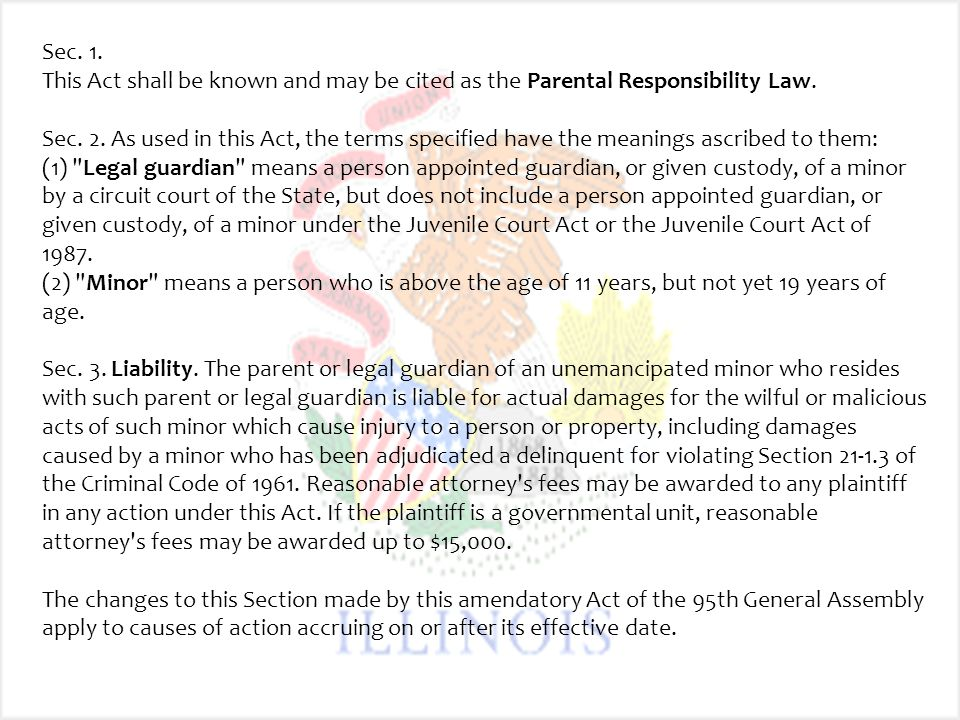 Sec. 1. This Act shall be known and may be cited as the Parental Responsibility Law. Sec. 2. As used in this Act, the terms specified have the meaning