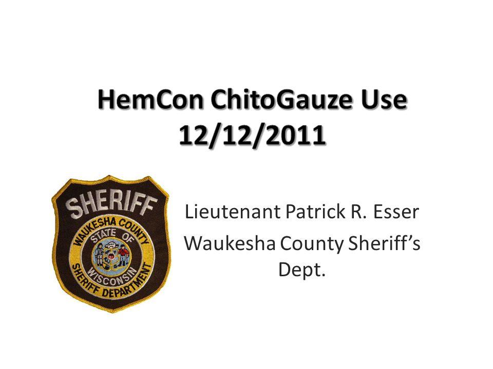 Lieutenant Patrick R. Esser Waukesha County Sheriff's Dept.