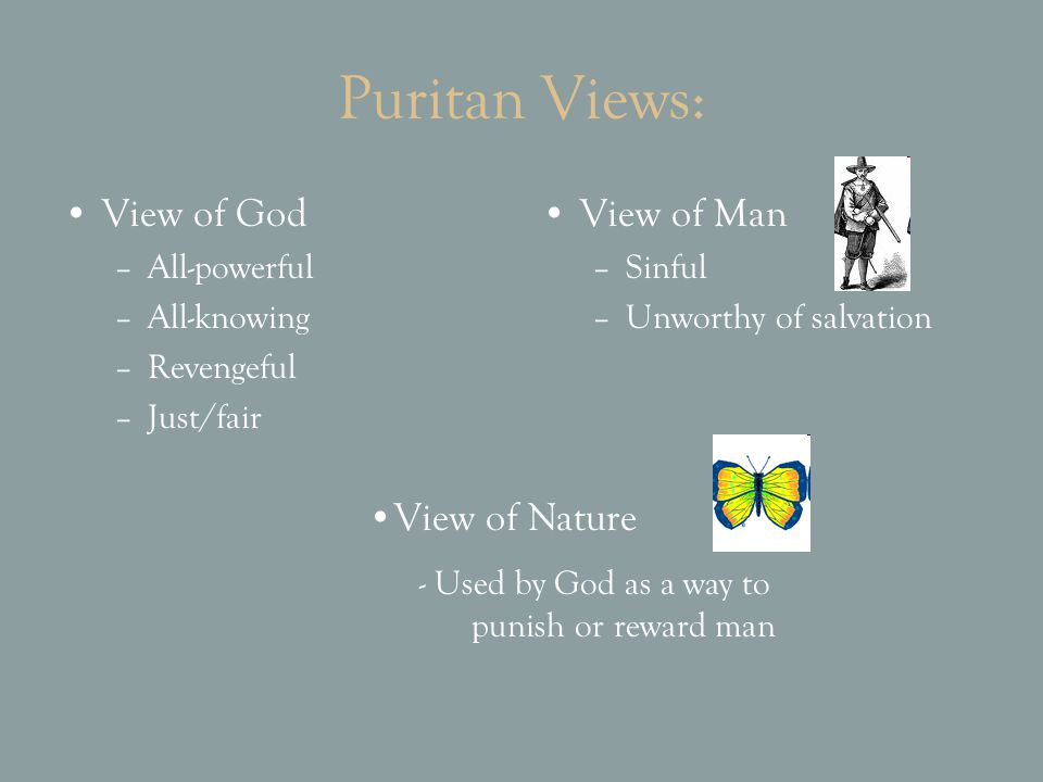 Puritan Tenets (beliefs): 1.The Bible is the inerrant (without errors) word of God and an outline for living 2.Special people (good Puritans) have been chosen by God to carry out certain actions 3.Your eternal destiny is decided before you are born.