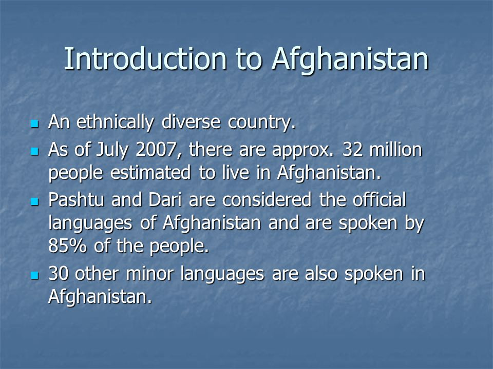 Introduction to Afghanistan An ethnically diverse country.