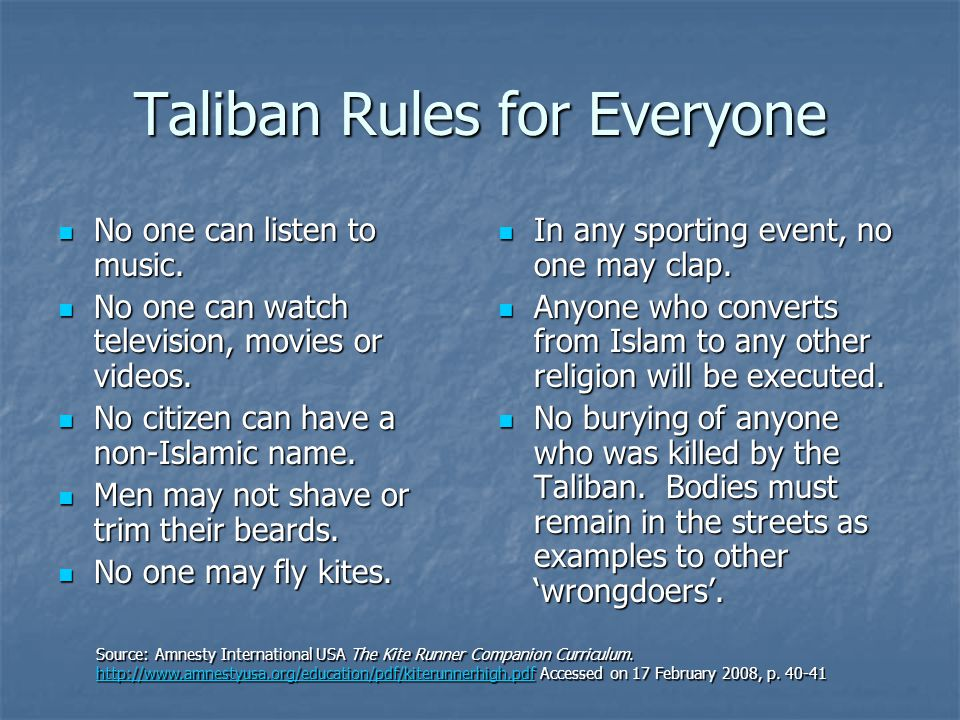 Taliban Rules for Everyone No one can listen to music.