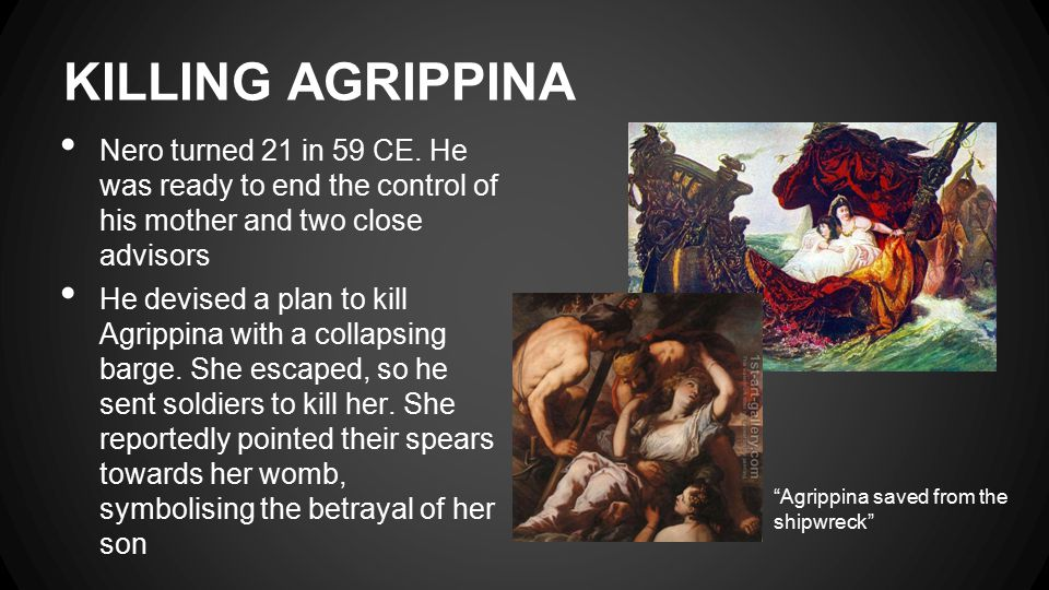 KILLING AGRIPPINA Nero turned 21 in 59 CE.