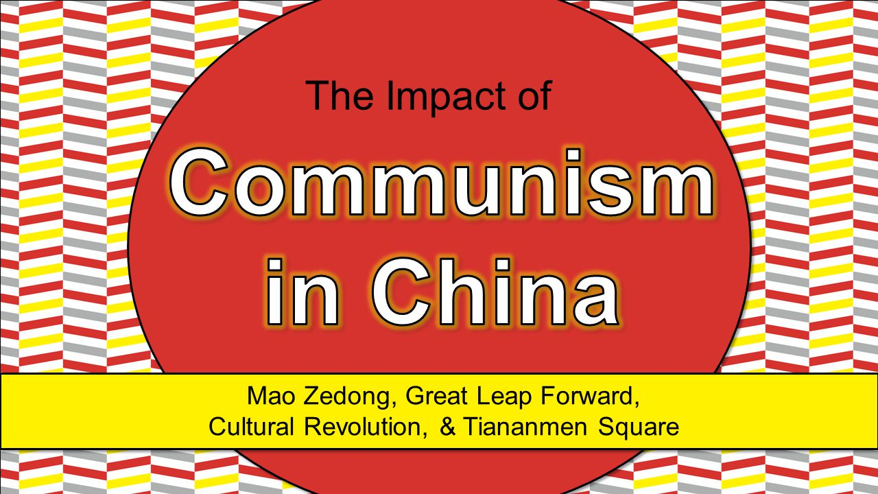 Mao Zedong, Great Leap Forward, Cultural Revolution, & Tiananmen Square The Impact of