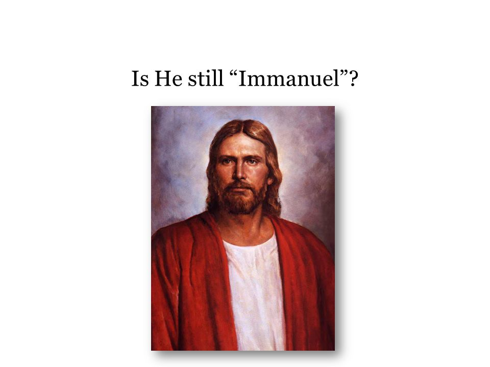 Besides in the Meridian of time, when else has He been Immanuel