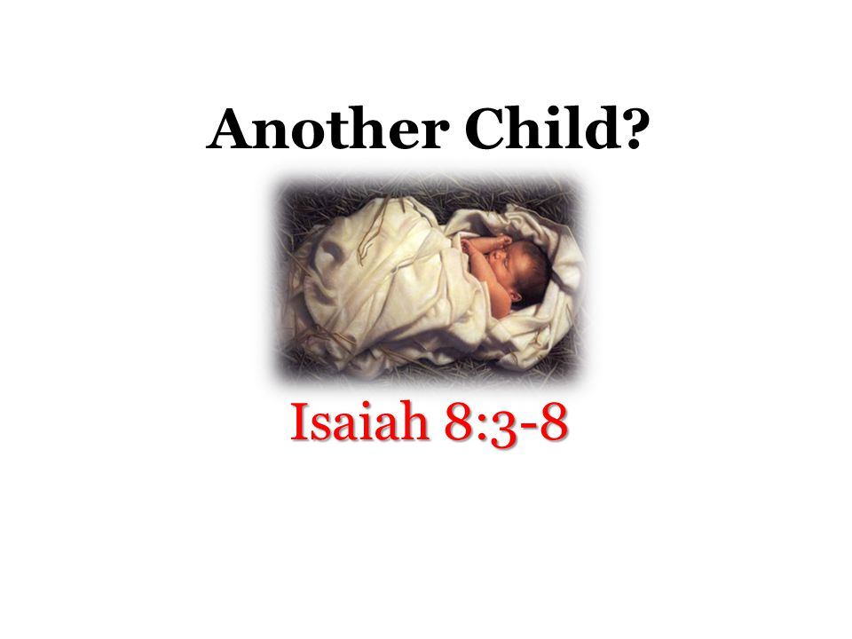 The Sign to King Ahaz Isaiah 7:10-16 If both kings of the alliance are deposed by the time the child Immanuel grows up, then you may take it as a sign that God is with us (Judah).