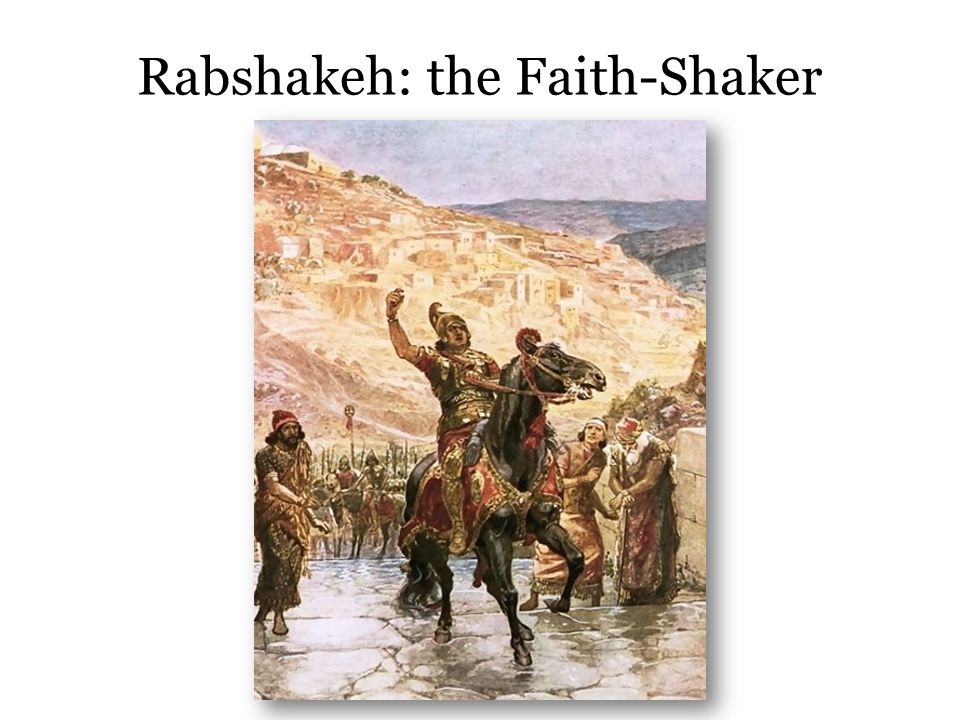 2 Kings 18-19; Isaiah 10 Jerusalem is threatened by the Assyrians