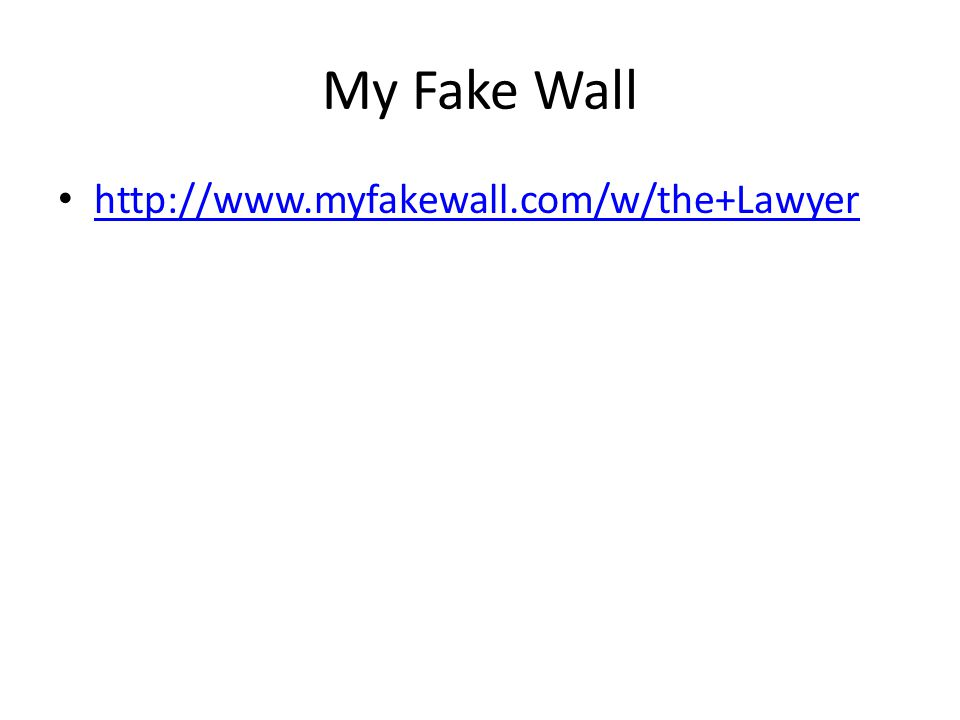 My Fake Wall http://www.myfakewall.com/w/the+Lawyer