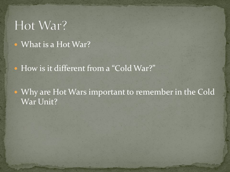 What is a Hot War.