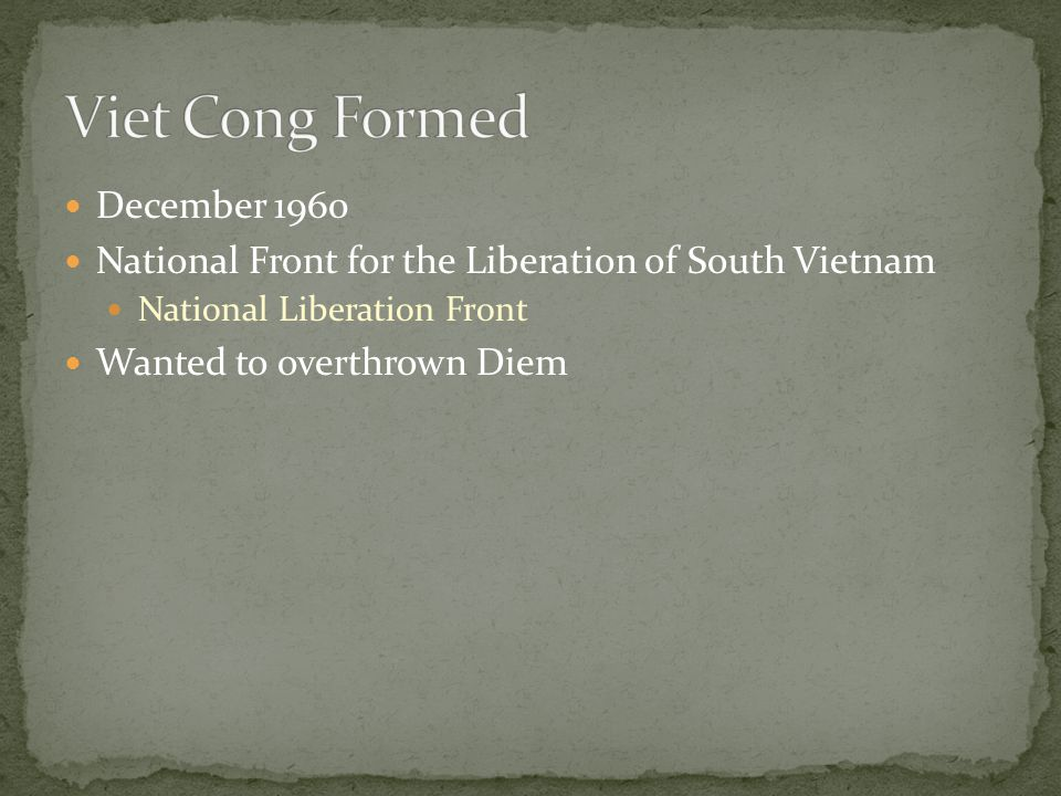 December 1960 National Front for the Liberation of South Vietnam National Liberation Front Wanted to overthrown Diem