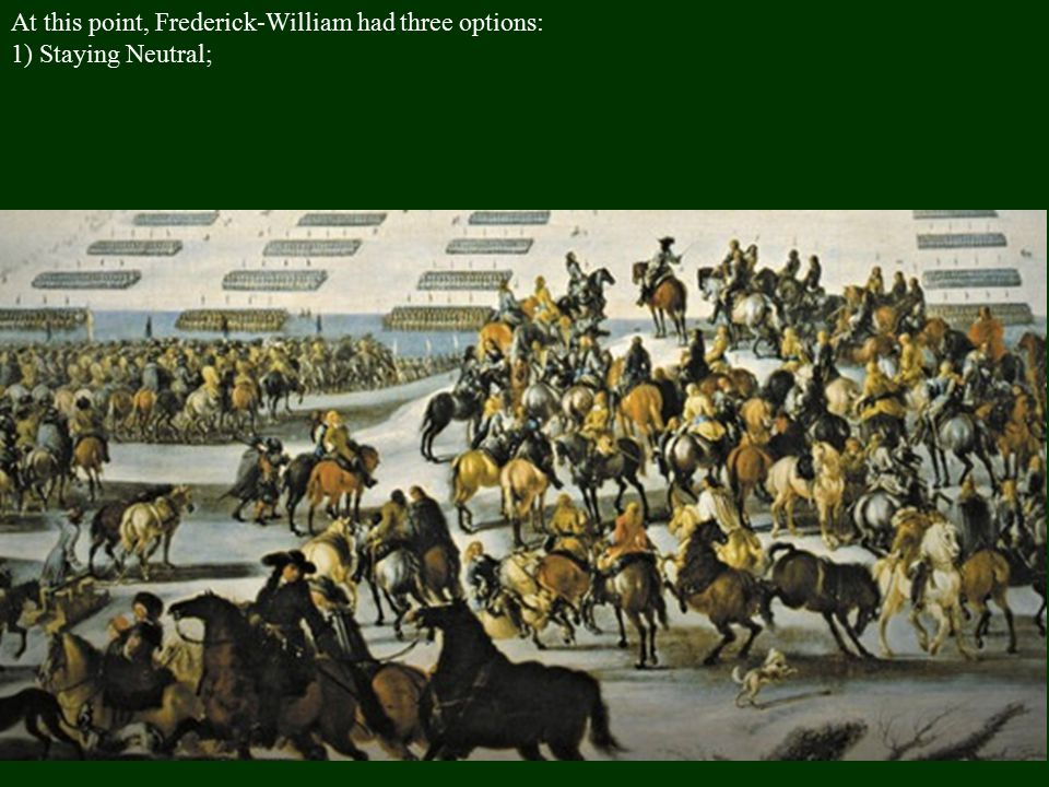 At this point, Frederick-William had three options: