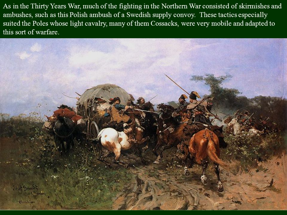 Desperate for help, he bought Frederick-William's support. Together, their combined army of 18,000 took on & defeated a Polish army of 70,000 poorly a