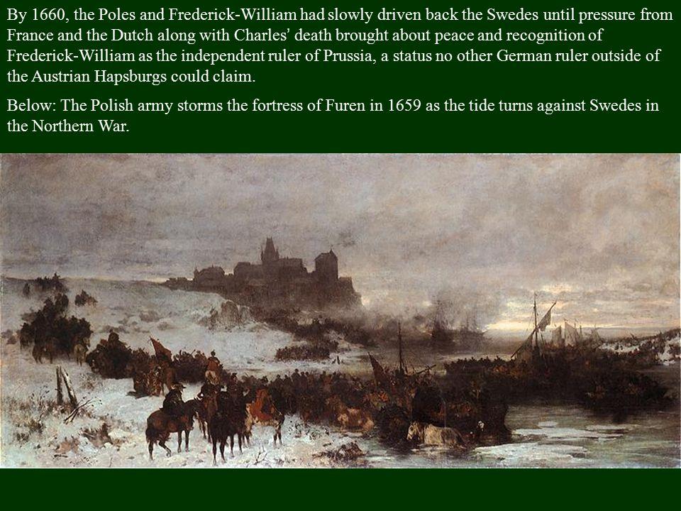 Then, in 1657 the Holy Roman emperor Ferdinand III died.