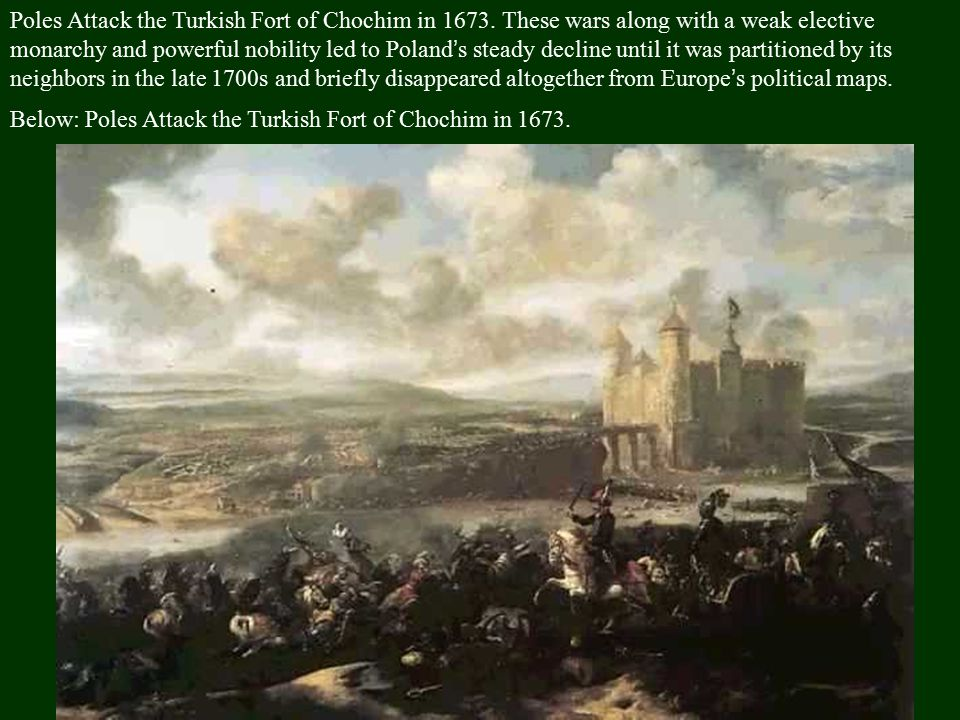 The period after 1650 in particular is referred to as the Deluge in Polish history, as Poland was confronted with wars against Sweden, Russia, and the