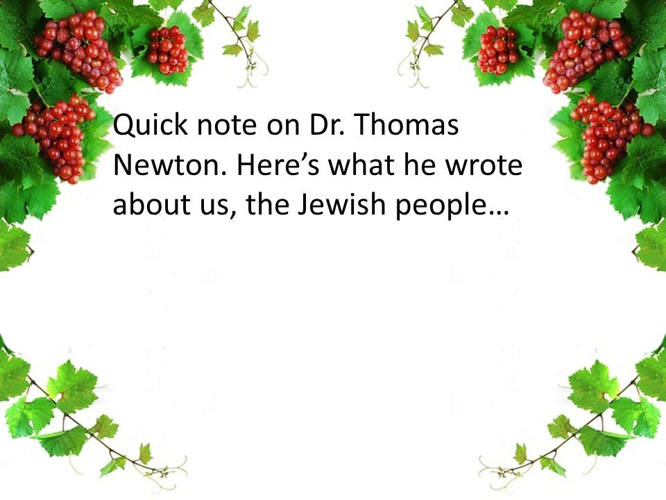 Quick note on Dr. Thomas Newton. Here's what he wrote about us, the Jewish people…