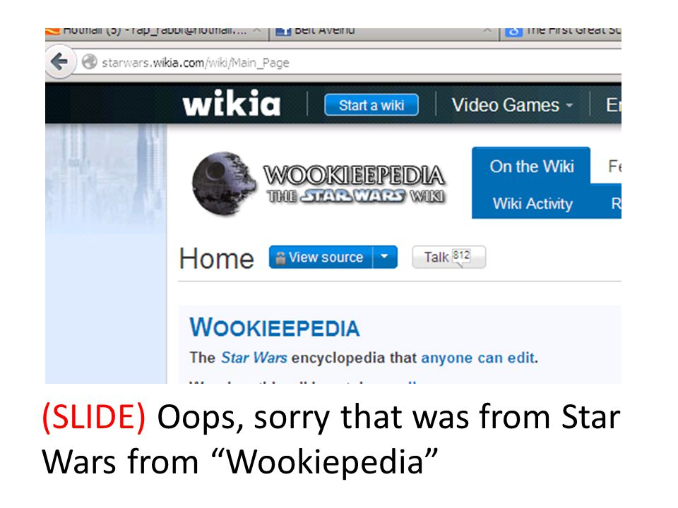 (SLIDE) Oops, sorry that was from Star Wars from Wookiepedia
