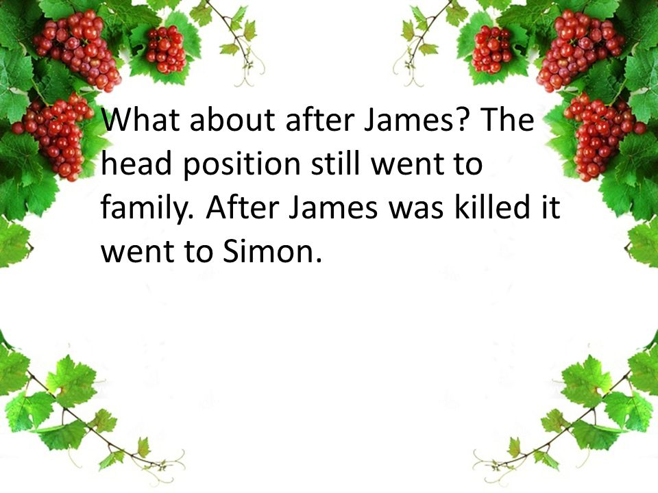 What about after James.The head position still went to family.