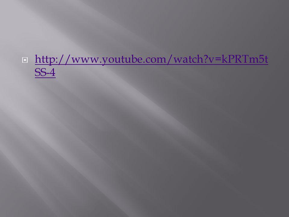  http://www.youtube.com/watch?v=kPRTm5t SS-4 http://www.youtube.com/watch?v=kPRTm5t SS-4