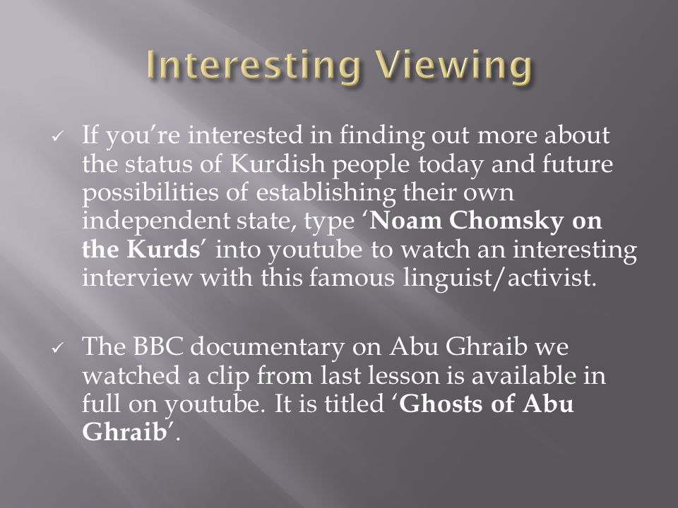 If you're interested in finding out more about the status of Kurdish people today and future possibilities of establishing their own independent state