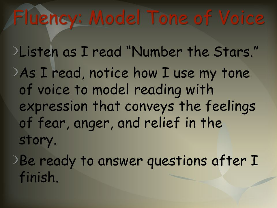 """Fluency: Model Tone of Voice Listen as I read """"Number the Stars."""" As I read, notice how I use my tone of voice to model reading with expression that c"""