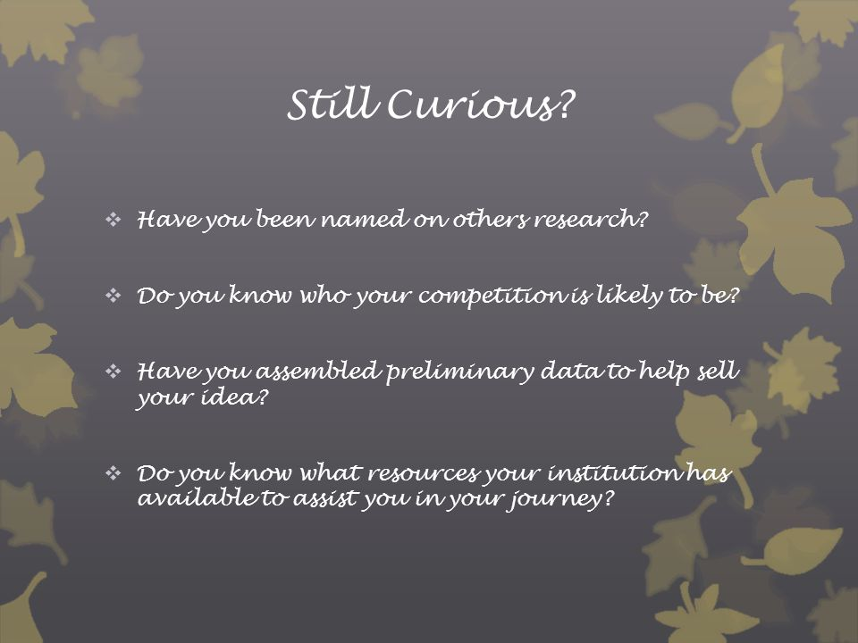 Still Curious.  Have you been named on others research.