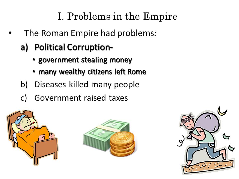 d) Problems from both inside and outside caused Roman Emperor Diocletian to split the Roman Empire into two halves: East and West.