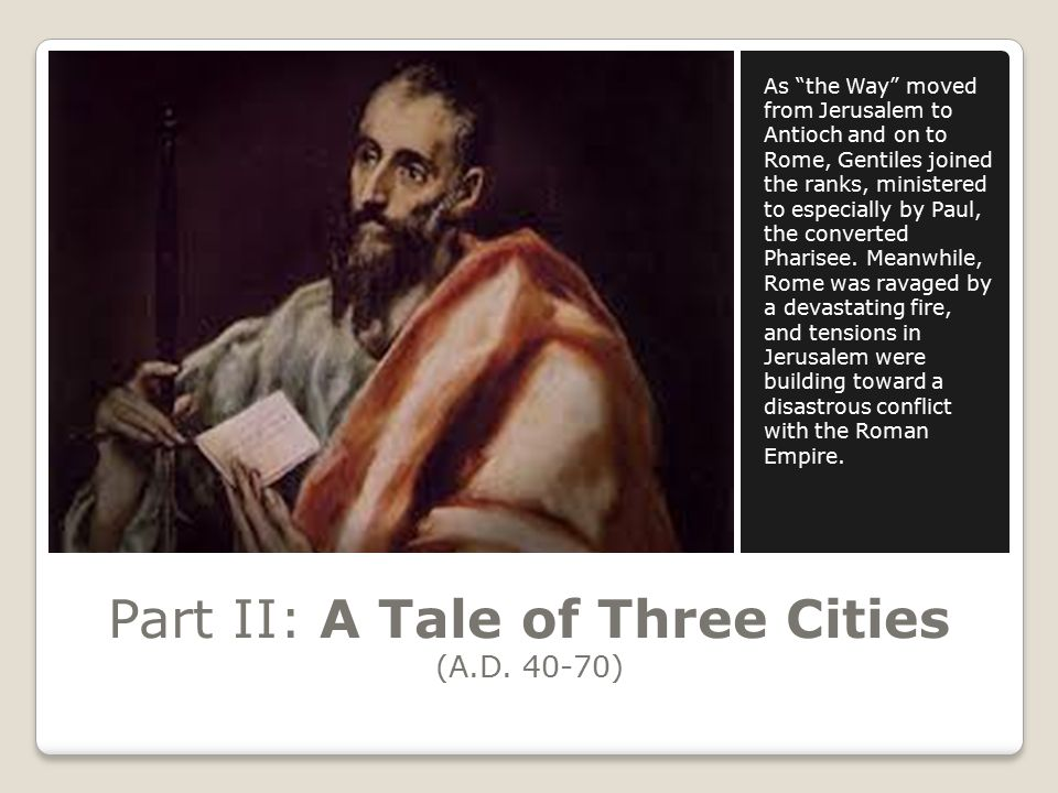 Part II: A Tale of Three Cities (A.D.